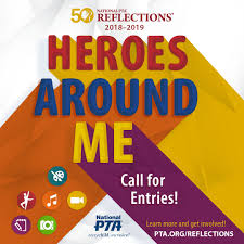 PTA Reflection Program poster  Photo Credit: https://www.pta.org/images/default-source/images/programs/reflections/2018/heroes-around-me-social-media-call-for-entries.jpg